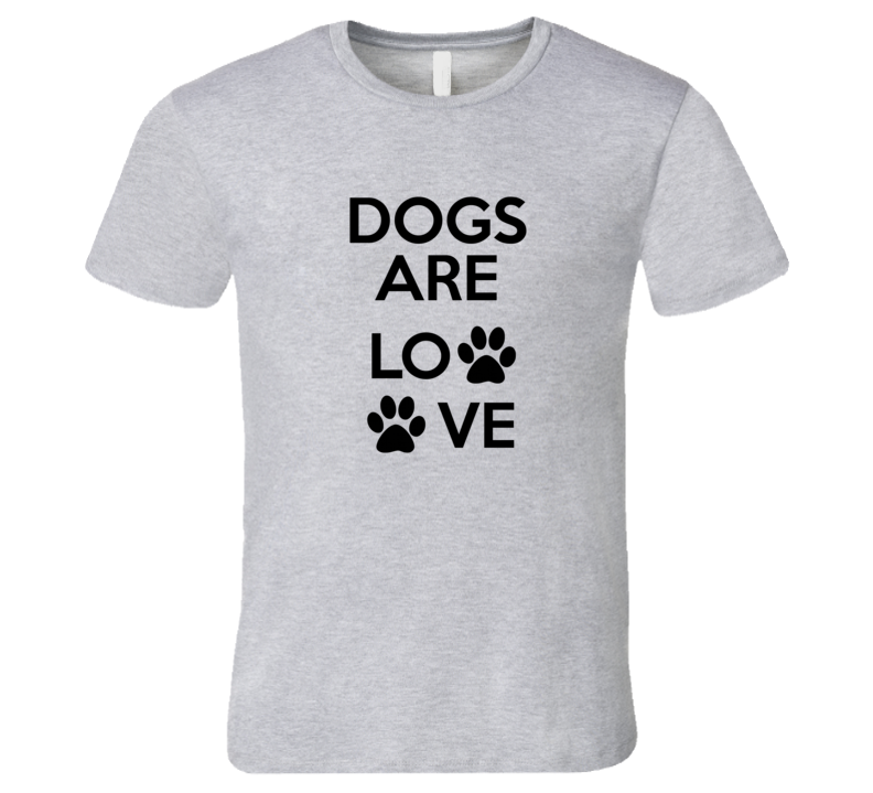 Dogs Are Love T-shirt Dog Lover t shirt dog pawprint t shirt