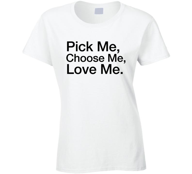 Grey 39 s pick me choose me love me t shirt grey 39 s anatomy tshirt for Pick me choose me love me shirt