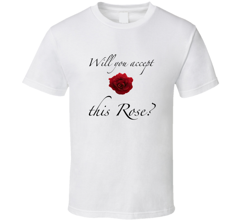Valentines Day t-shirt Will you accept this rose tshirt Bachelor tshirt