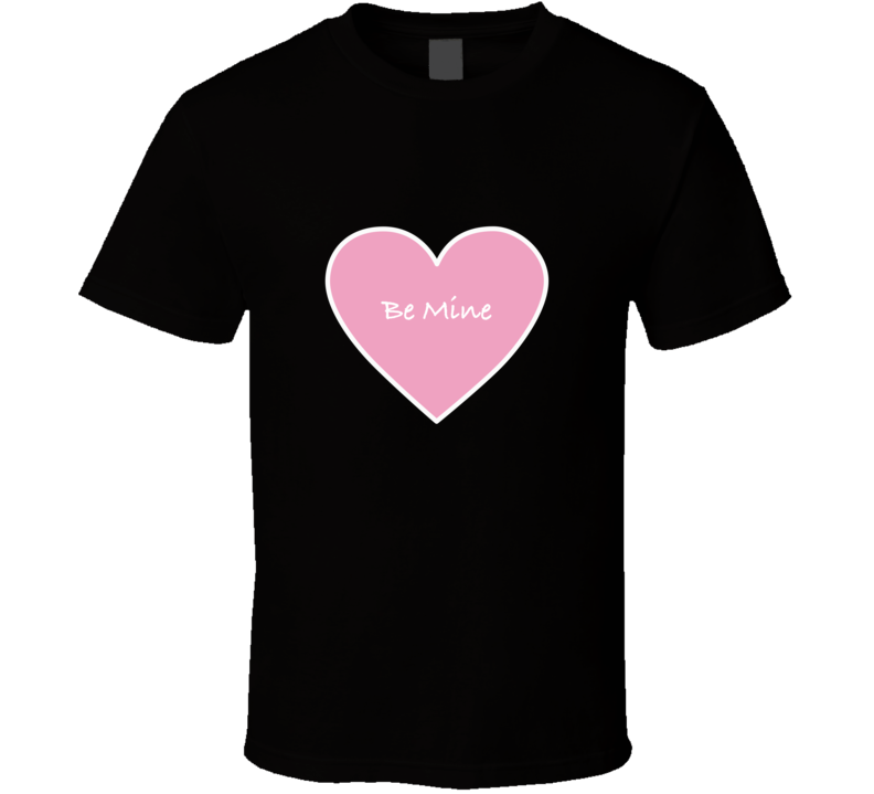 Valentines day t-shirt Be Mine Candy Heart t shirt