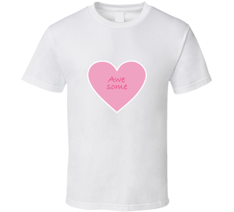 Awesome Candy Heart t-shirt Valentines Heart t shirt Love tshirt