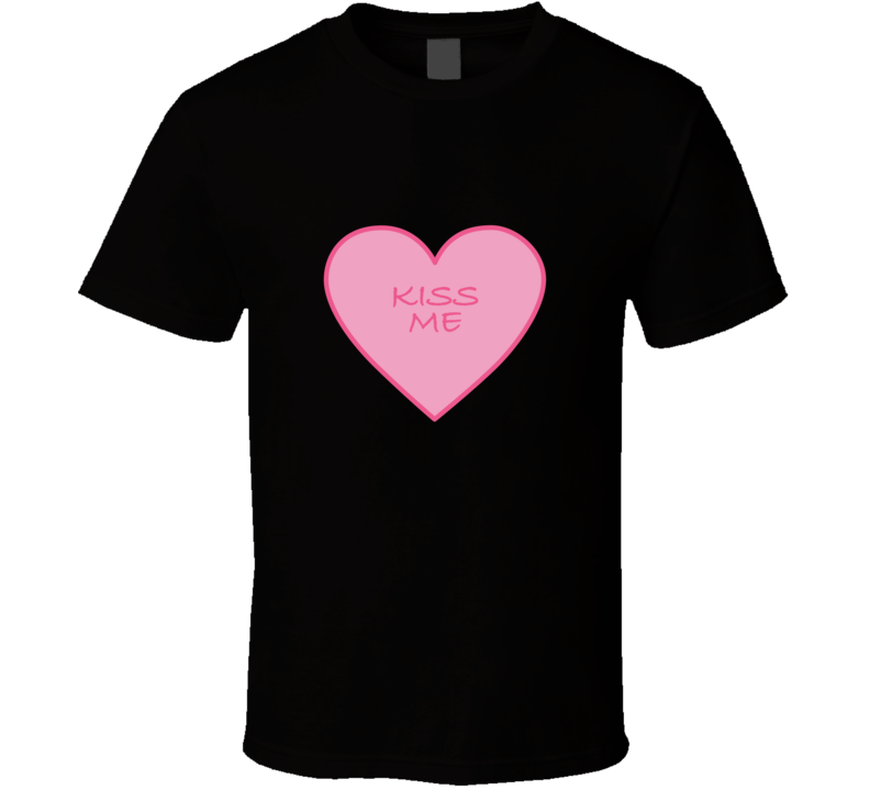 Valentines Day T-shirt Kiss Me t shirt Candy Heart t shirt