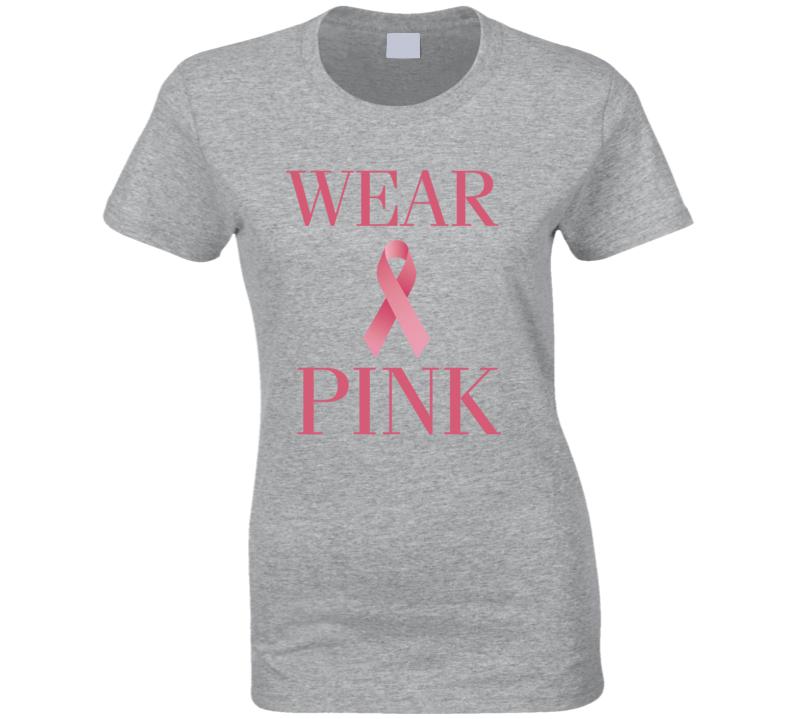 Wear Pink t-shirt Breast Cancer pink t shirt Breast Cancer ribbon t shirt