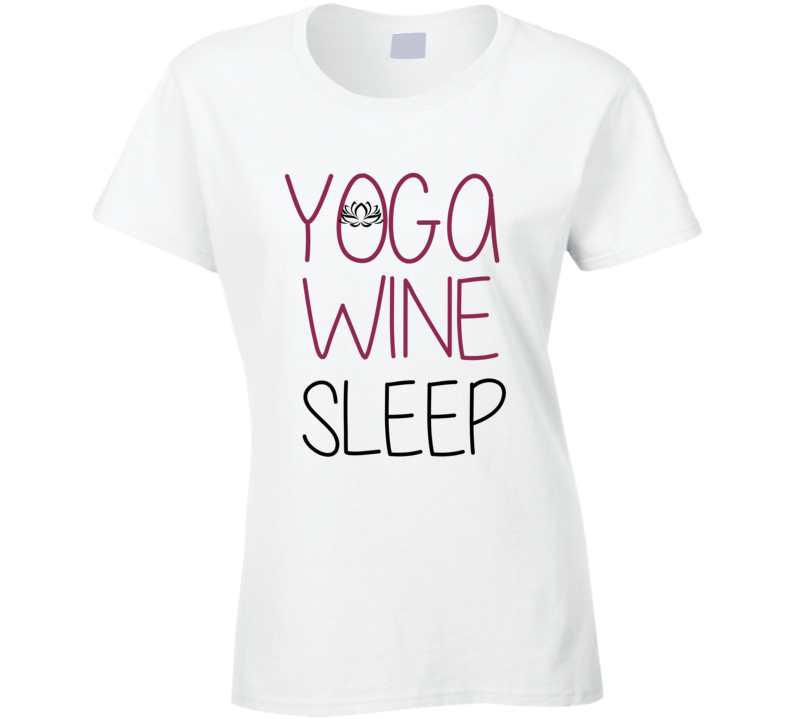 Funny Yoga T-shirt Yoga Wine Sleep tshirt Practice Yoga t shirt