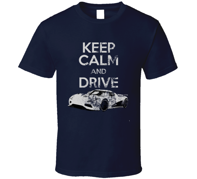 Keep Calm and Drive Tshirt Car Muscle Car T-Shirt