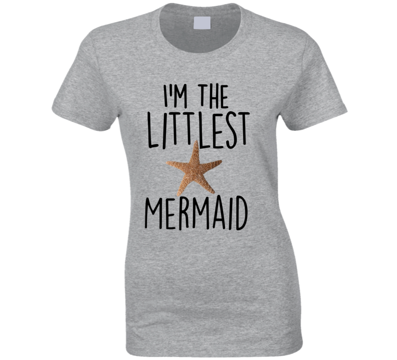 I'm The Littlest Mermaid T-Shirt Little Mermaid Starfish Ariel Ladies T Shirt