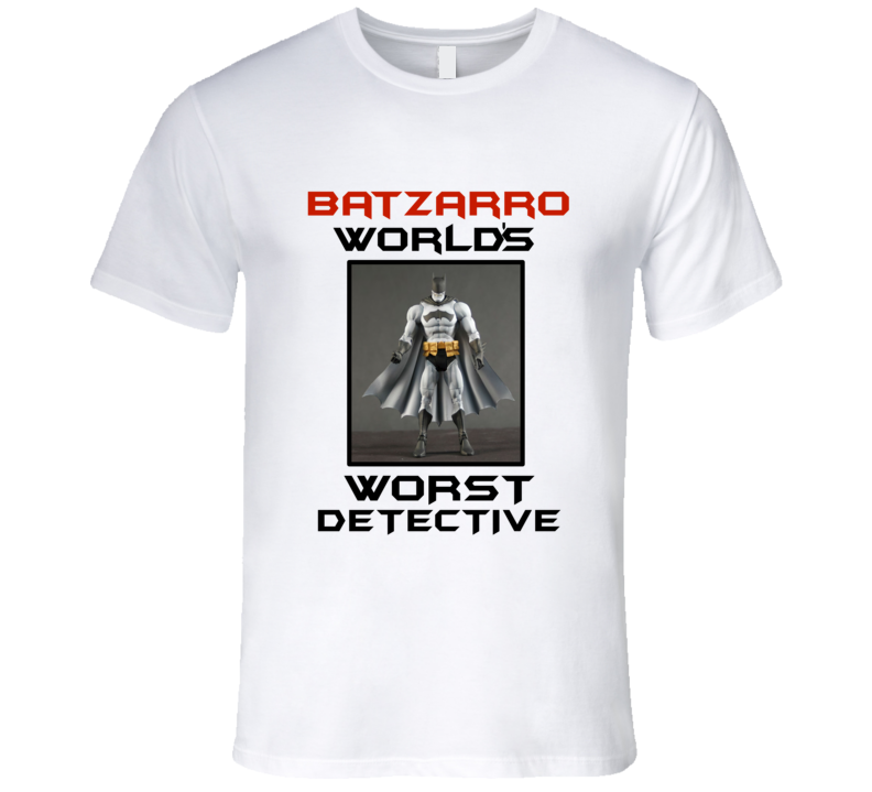 Batzarro World's Worst Detective T-Shirt Wayne Bruce Batzarro Image T Shirt