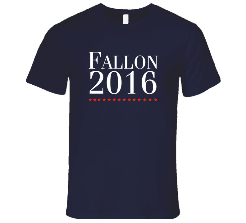 Jimmy Fallon President 2016 T-Shirt Fallon 2016 Funny President elect T Shirt