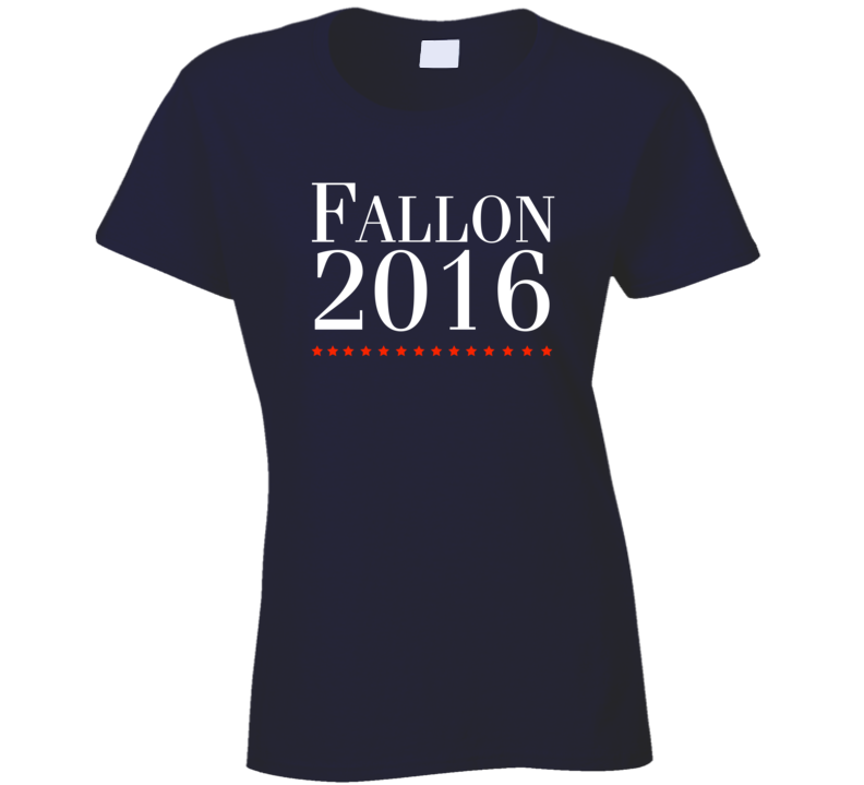 Fallon for President 2016 T-Shirt Late Night Funny Fallon President 16 T Shirt