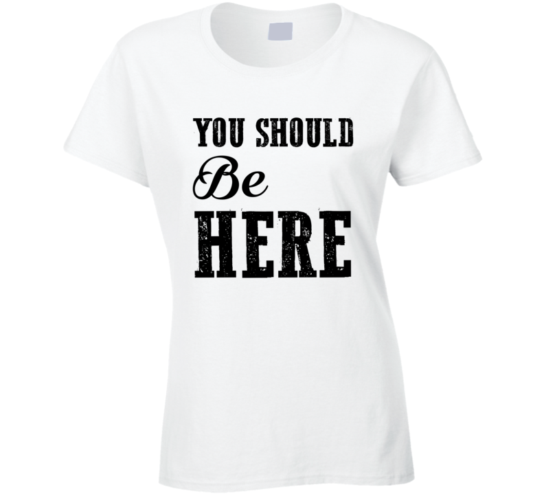 You Should be Here Cole Swindell Country Song T-Shirt Country Girl Romanctic T shirt