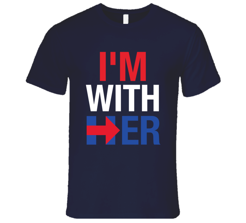 I'm with Her Hillary Clinton Political Support T-Shirt Hillary Clinton Support T Shirt