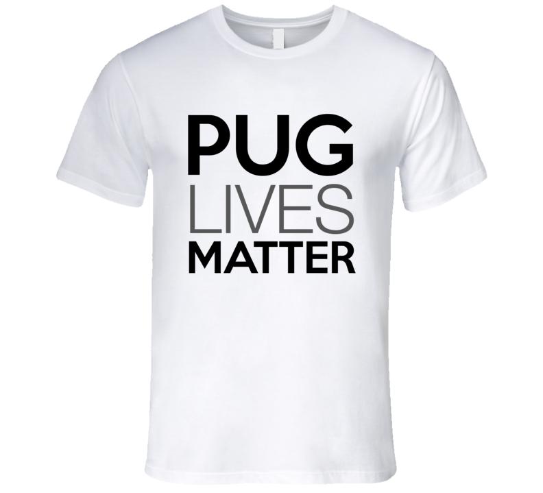 Pug Lives Matter Pug Dog Lover T-Shirt Rescue Pug T Shirt