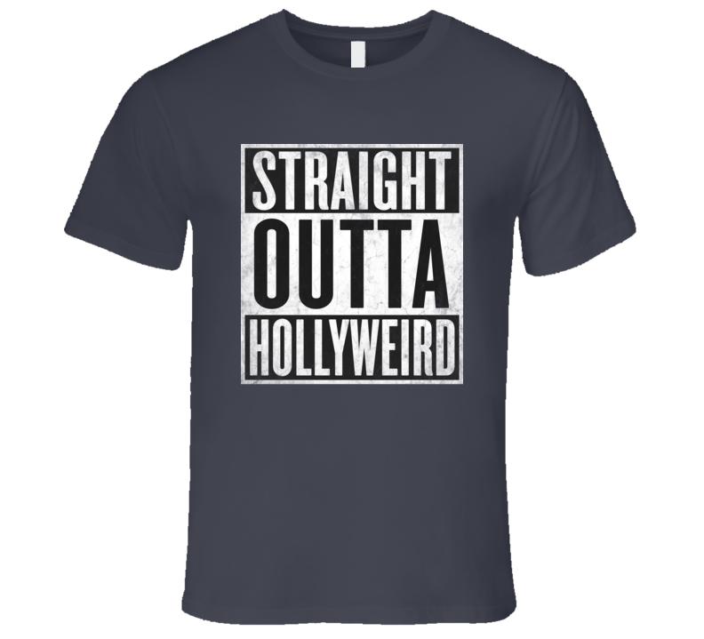 Straight Outta Hollyweird T-shirt Hollywood California Nickname Tshirt