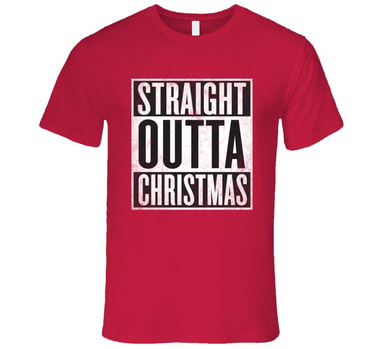 Straight Outta CHRISTMAS T-shirt santa holiday Nickname Tshirt
