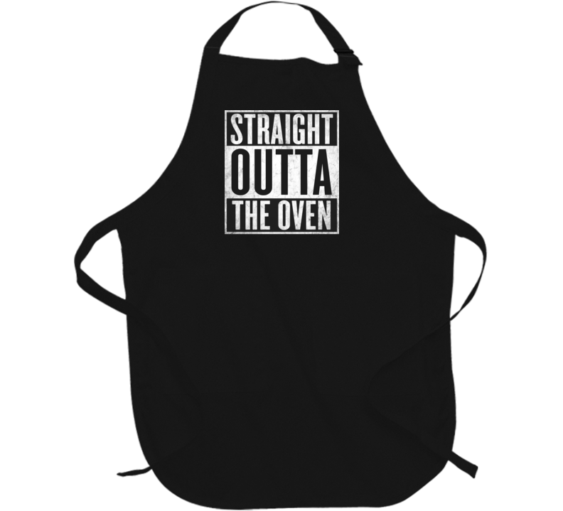 Straight Outta The-Oven T-shirt Cooks Food Apron Cooking Nickname Tshirt