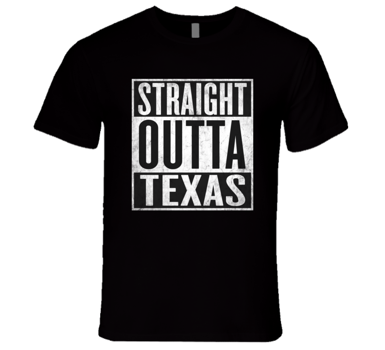 Straight Outta TEXAS T-shirt USA State Tshirt