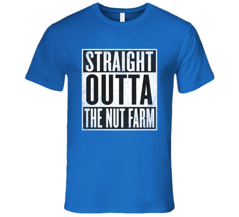 Straight Outta THE-NUT-FARM Funny T-shirt  Crazy Cool Tshirt