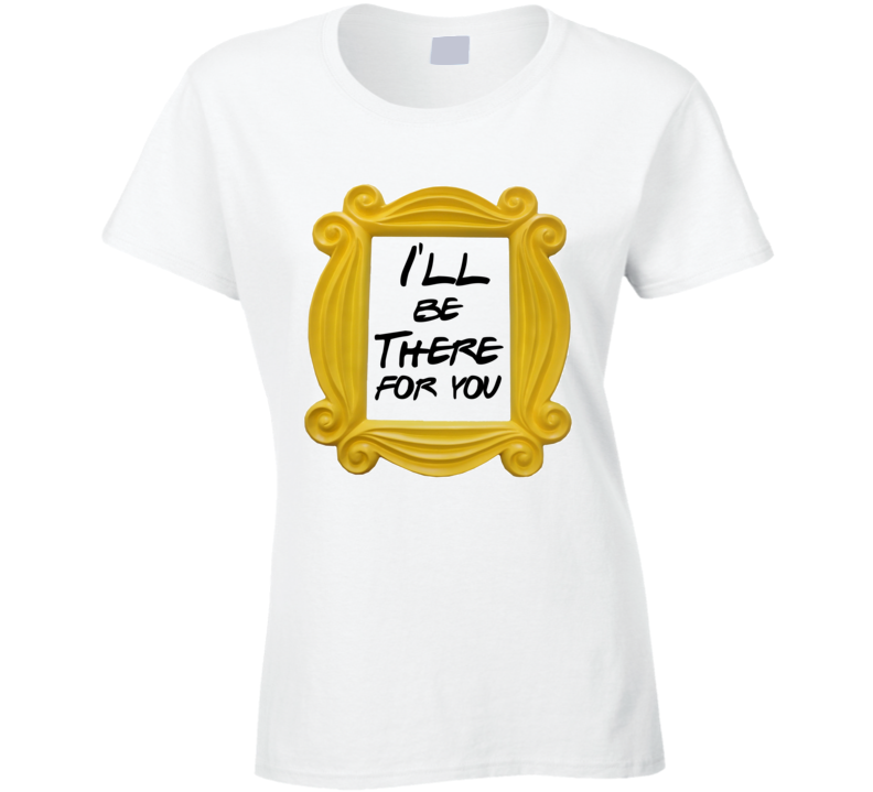 Friends I'll Be There For You Door Frame Peek hole T-Shirt