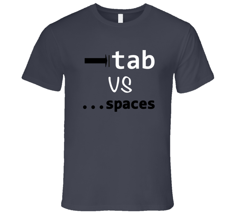 Tab Vs Spaces Silicon Valley Funny Tech Coder Joke T-Shirt