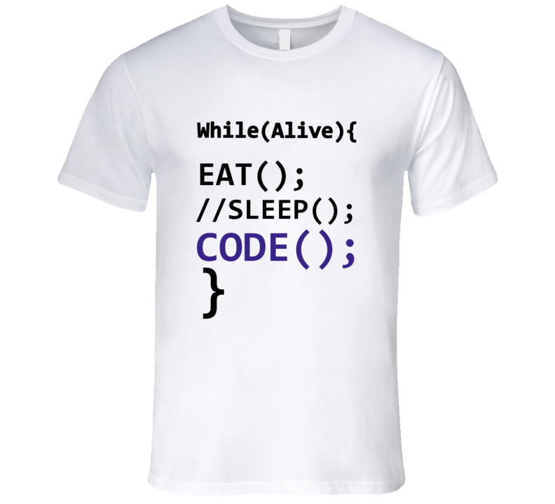 While Alive Eat Sleep Code Repeat Funny Coder Geek T-Shirt