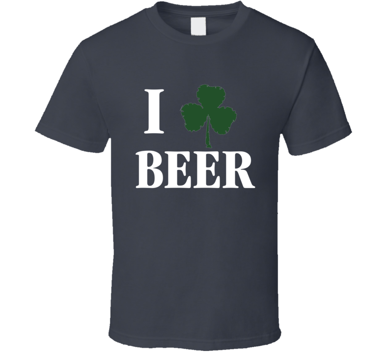 I CLOVER BEER Shamrock St. Patricks Day Party Bar T-Shirt