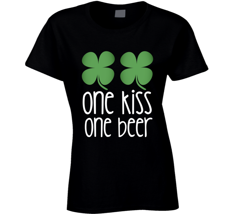 4e85c428af112 One Kiss One Beer Clover Ladies Sexy St. Patrick's Day T-Shirt