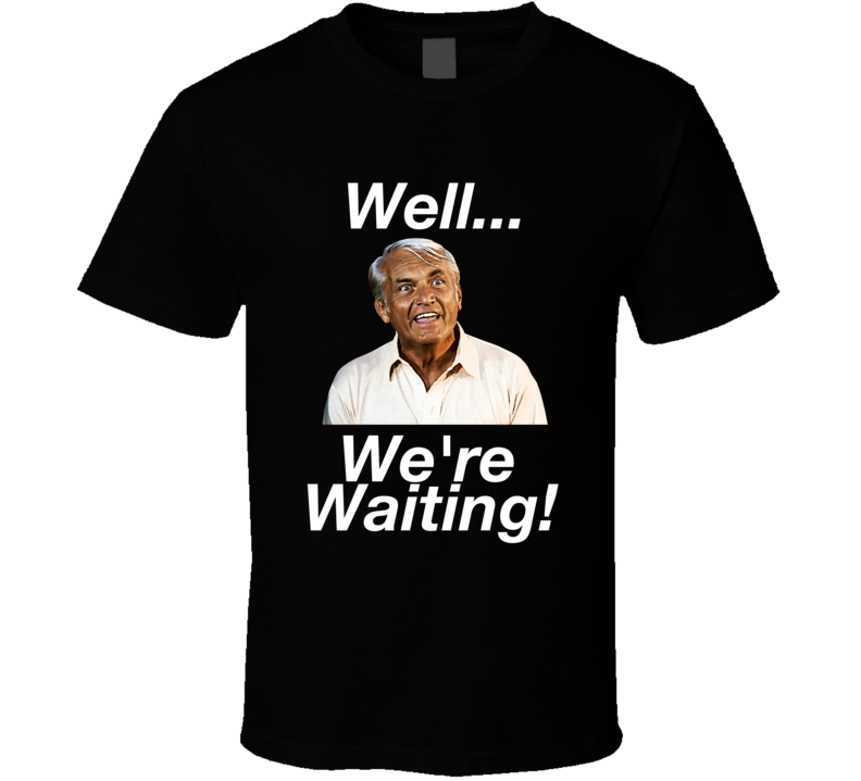Judge Smails Well We're Waiting Funny Line T-shirt