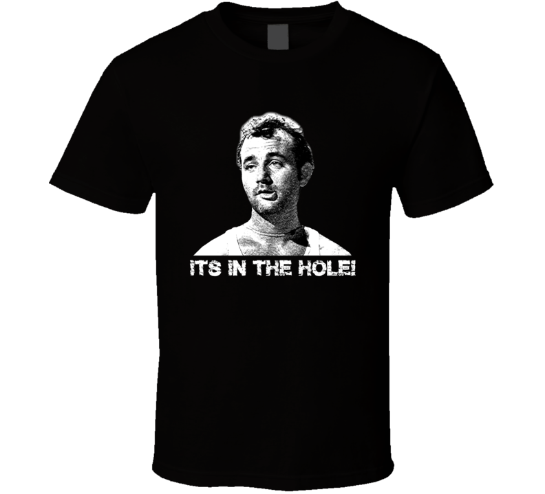 It's In The Hole Funny Golf Movie T-shirt