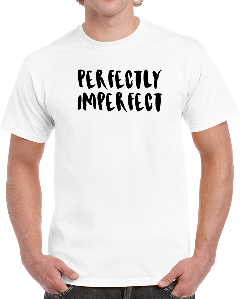 Perfectly Imperfect Funny Trending Style Popular T-shirt