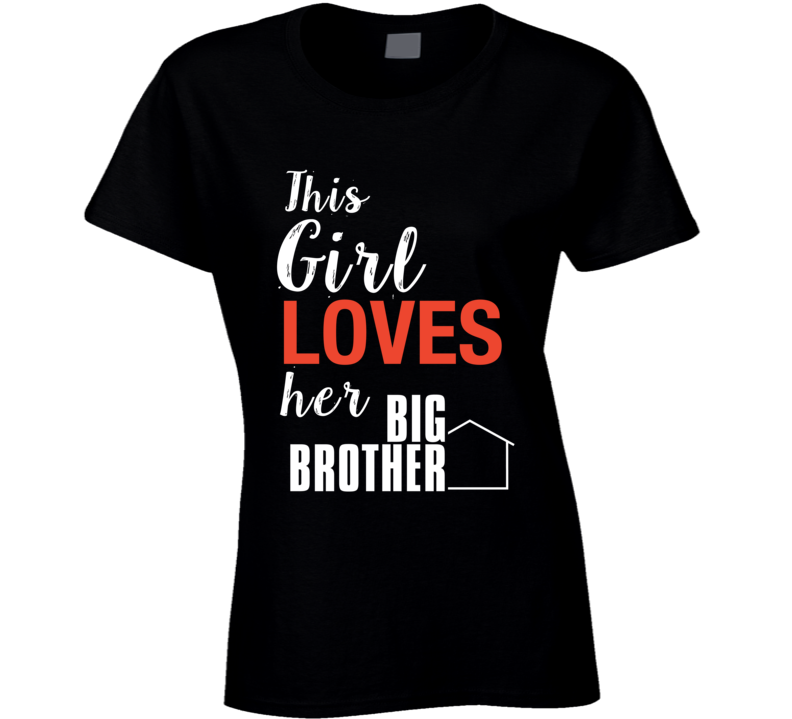 This Girl Lover Her Big Brother Tv Show Super Fan T-shirt