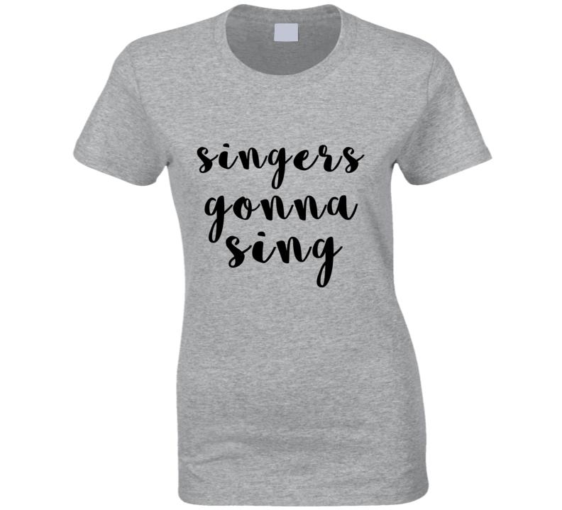 Singers Gonna Sing Performance Art Lead Singer Band T Shirt