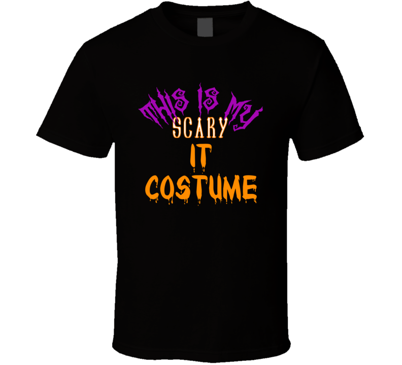 This Is My Scary It Costume Horror T V Halloween Party T Shirt