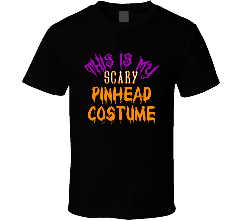 This Is My Scary Pinhead Halloween Party Scary Spooky Movie T Shirt