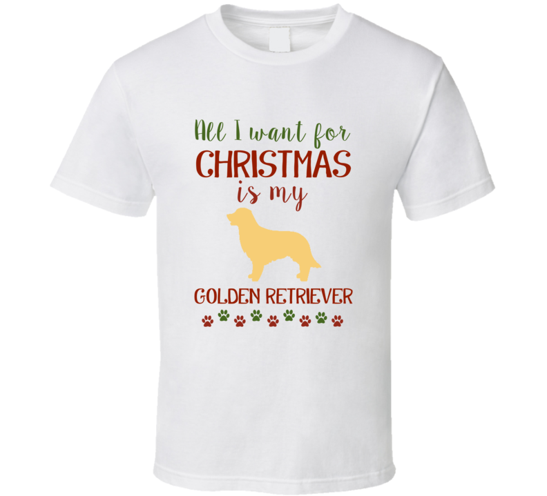 All I Want For Christmas Is My Golden Retriever Xmas Rescue Dog T Shirt
