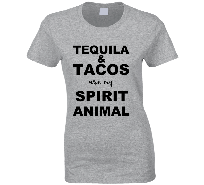 Tequila And Tacos Are My Spirit Animal Mexican Food T Shirt