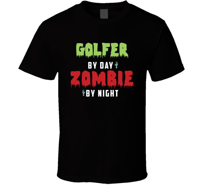 Golfer By Day Zombie By Night Funny Halloween Golfer T Shirt