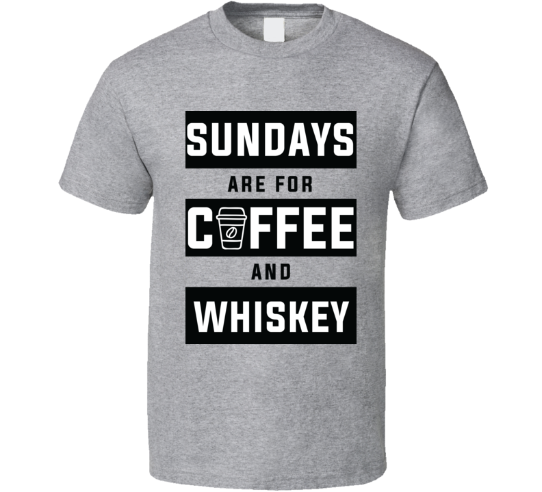 Sundays Are Coffee And Whiskey At Night Trending T-shirt