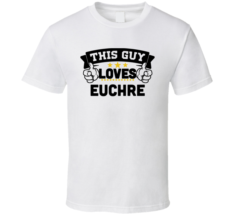 This Guy Loves Euchre Card Game Lover T-shirt