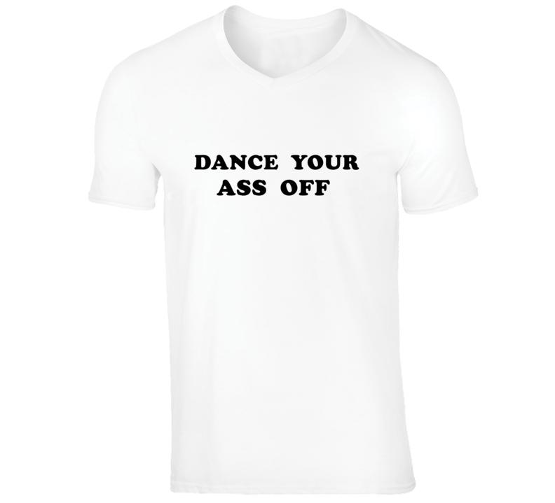 Footloose Movie Ariel Dance Your Ass Off Remake T-shirt