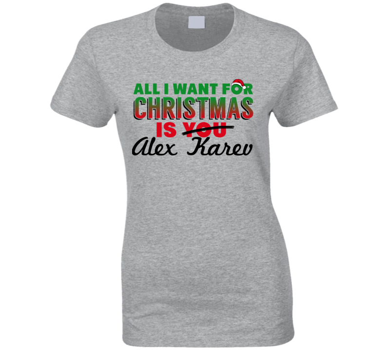 All I Want For Christmas If Alex Karev Grey's Anatomy Tv Fan T-shirt