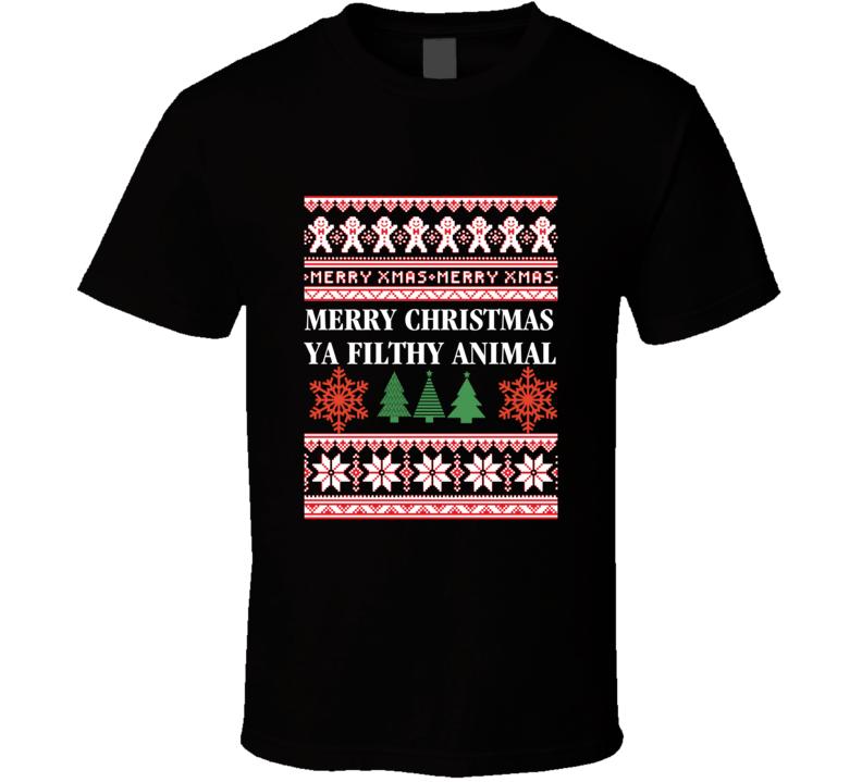 Merry Christmas Ya Filthy Animal Ugly Sweater T Shirt