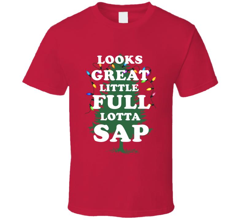 Looks Great Little Full Lotta Sap Christmas Vacation Movie Tree T-shirt