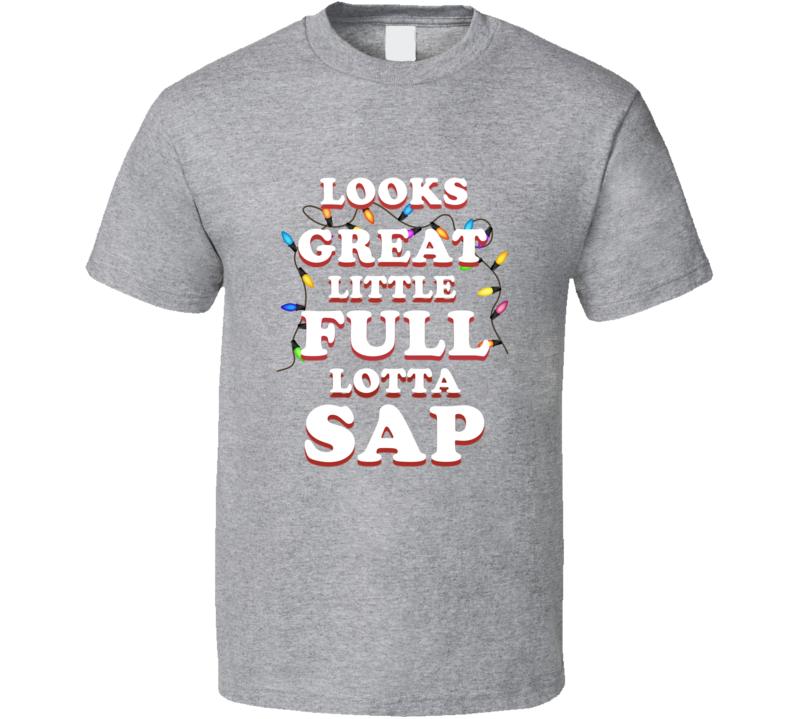 Looks Great Little Full Lotta Sap Christmas Vacation Movie T-shirt