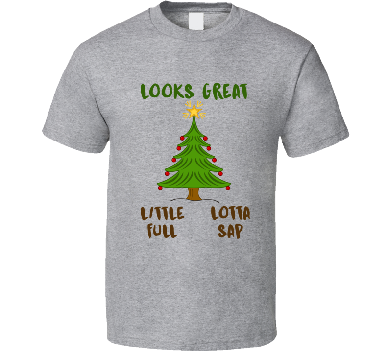 Christmas Vacation Looks Great Little Full Lotta Sap T Shirt