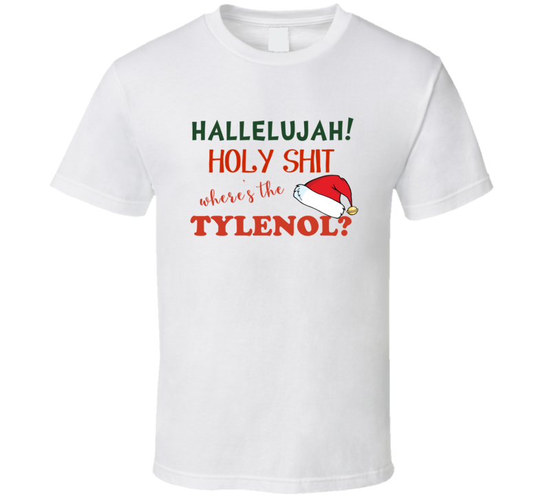 Clark Griswold Rant Where's The Tylenol Christmas Vacation Movie T -shirt