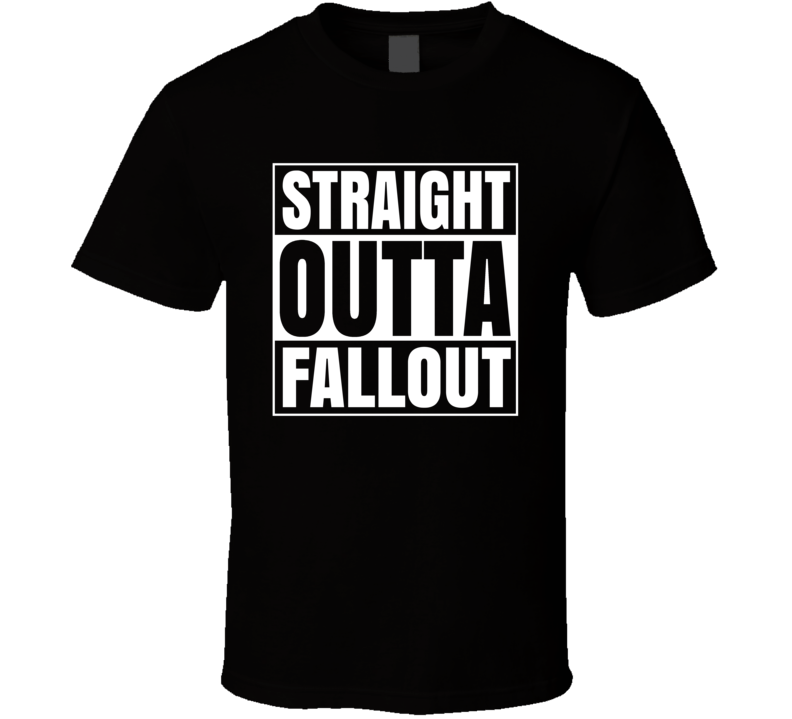 Straight Outta Fallout Video Game Super Fan Tshirt