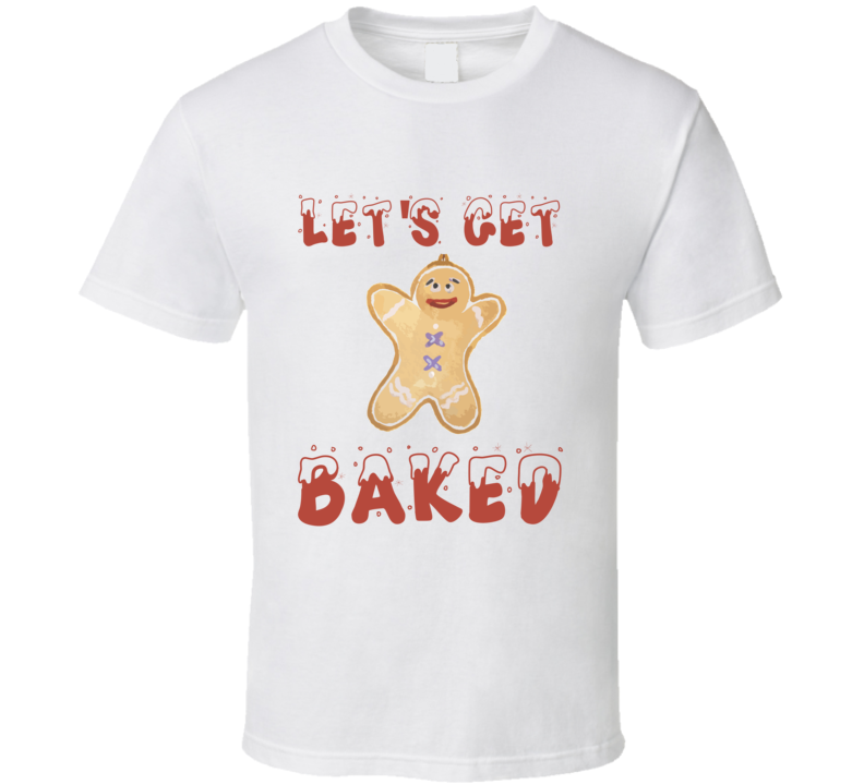 Let's Get Baked Funny Christmas Gingerbread T Shirt