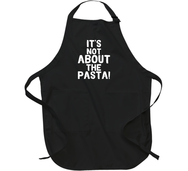 It's Not About The Pasta Vanderpump Tv Apron