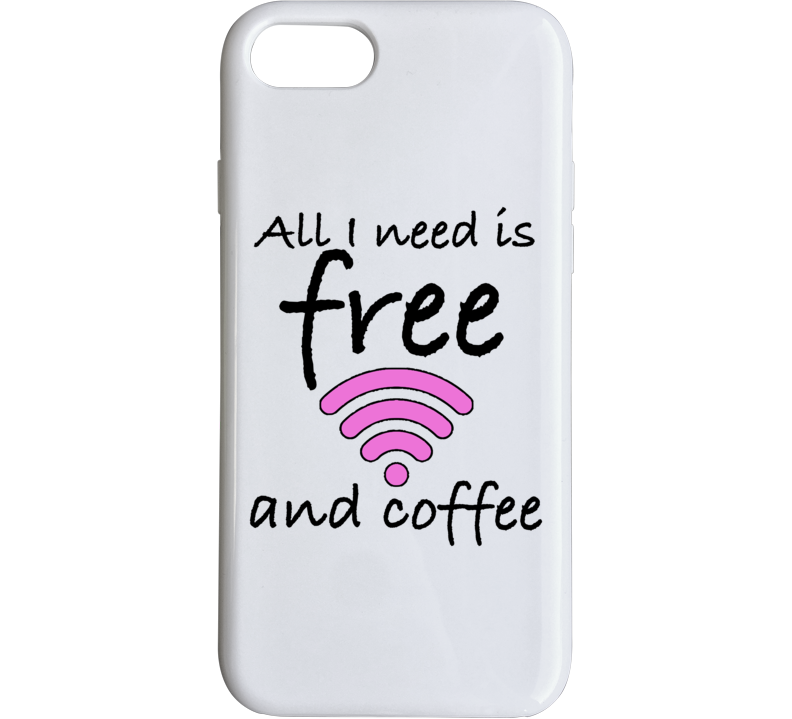 All I Need Is Free Wifi And Coffee Funny Wifi I Phone Case White