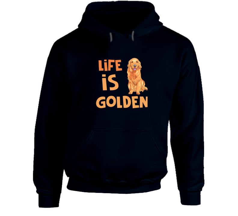 Life Is Golden Golden Retriever Hooded Sweatshirt Cute Rescue Dog Hoodie
